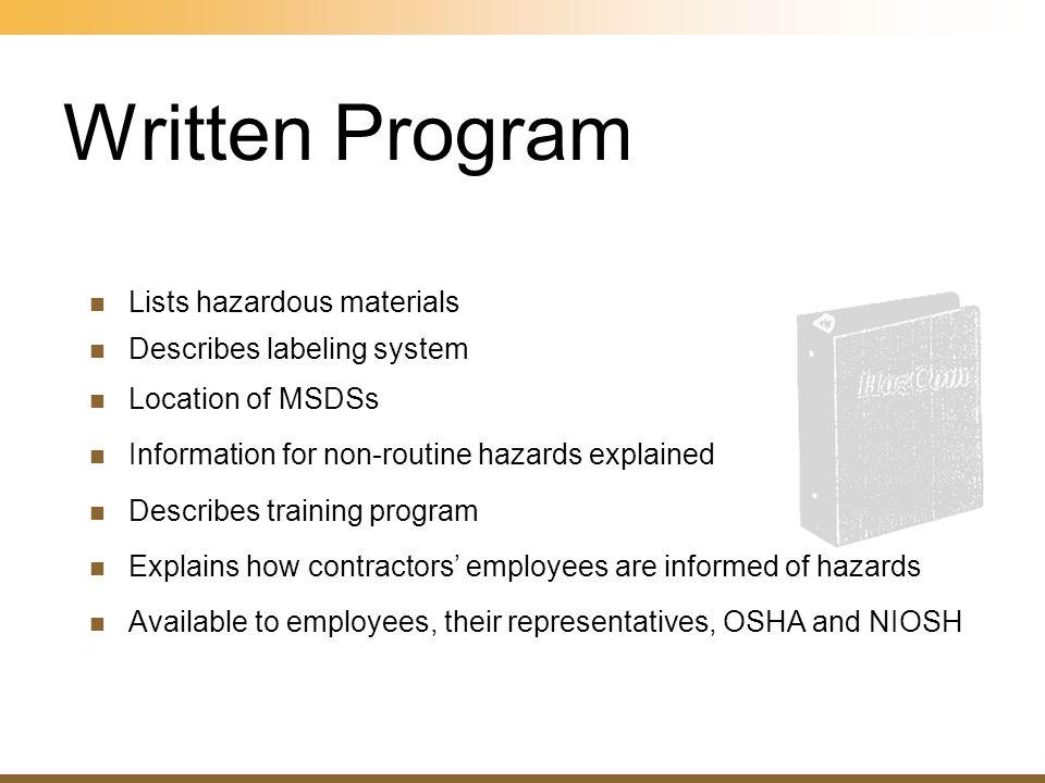 Written Program Lists hazardous materials Describes labeling system