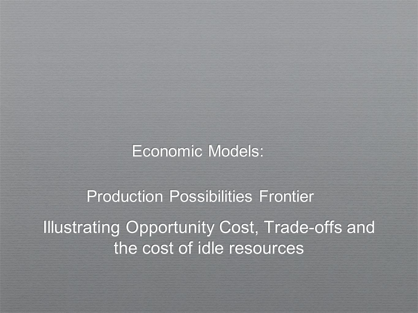 Economic Models: Production Possibilities Frontier
