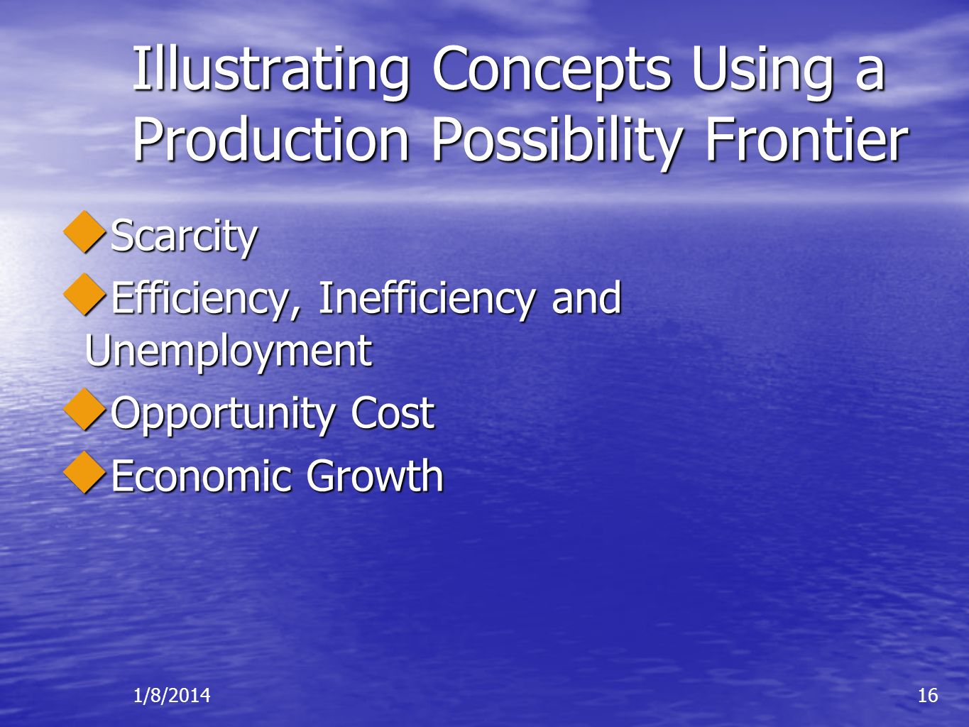 Illustrating Concepts Using a Production Possibility Frontier