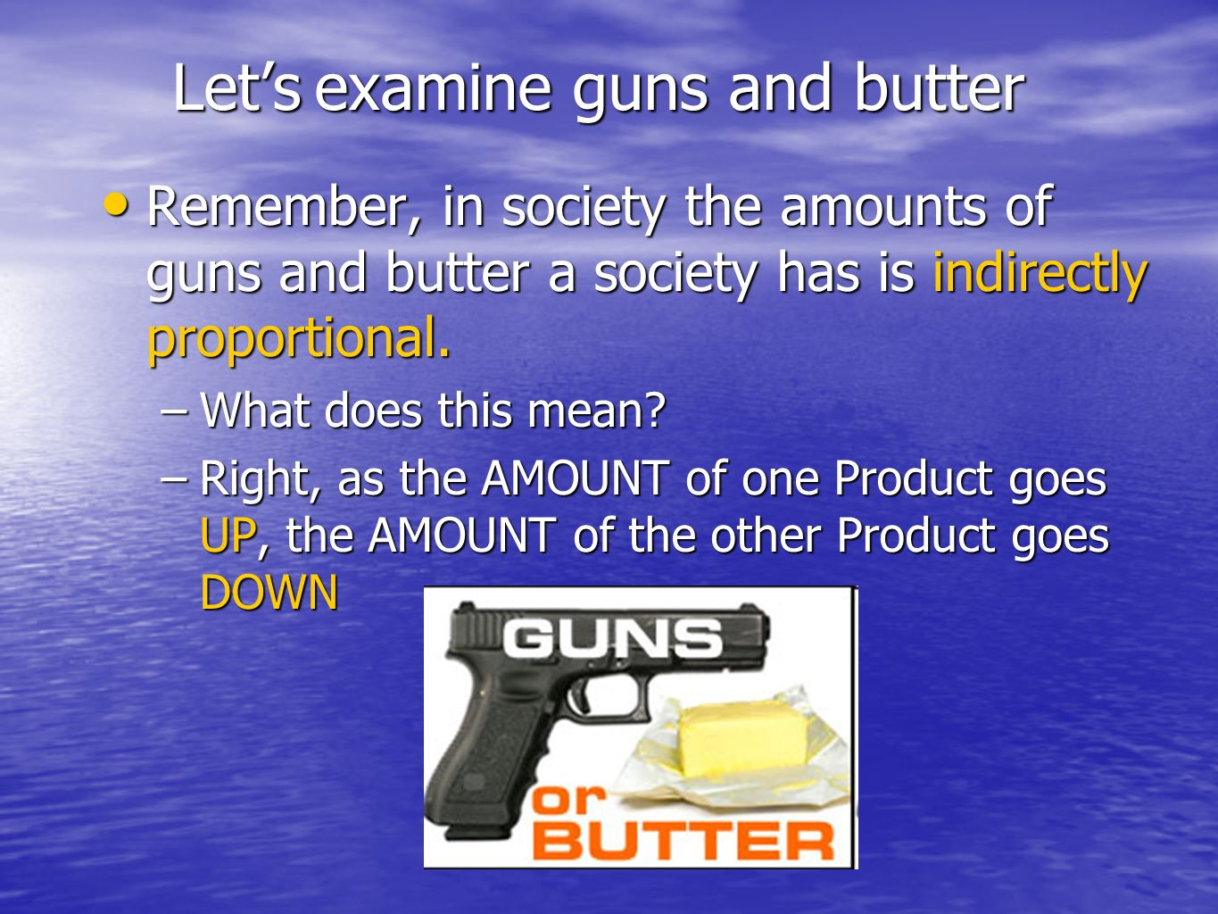 Let's examine guns and butter