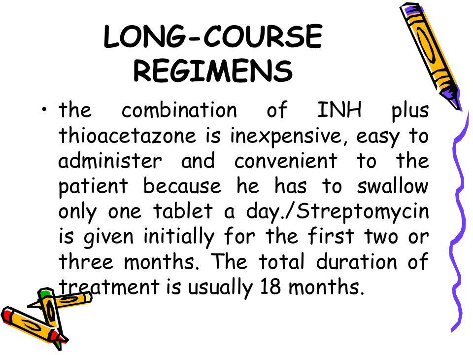 LONG-COURSE REGIMENS