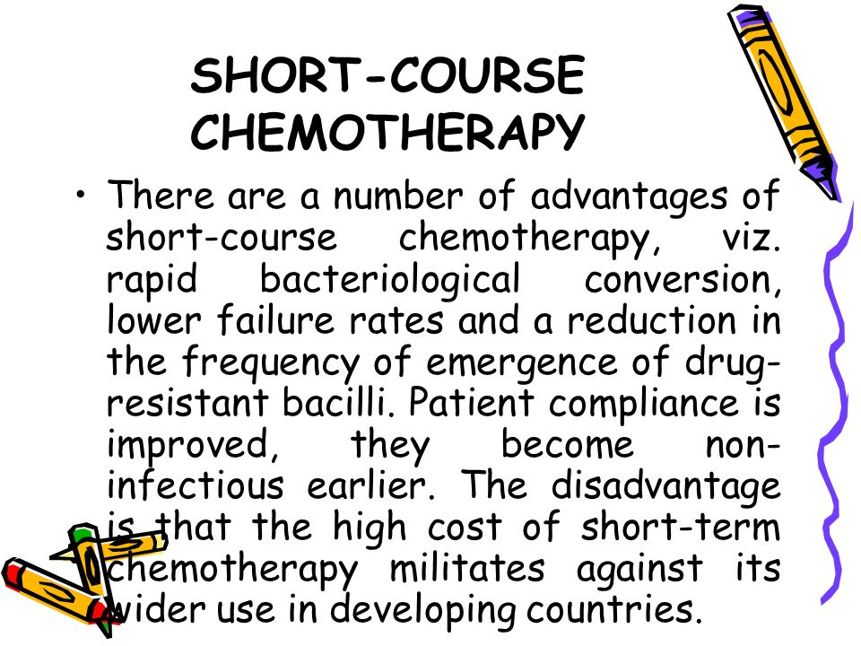 SHORT-COURSE CHEMOTHERAPY
