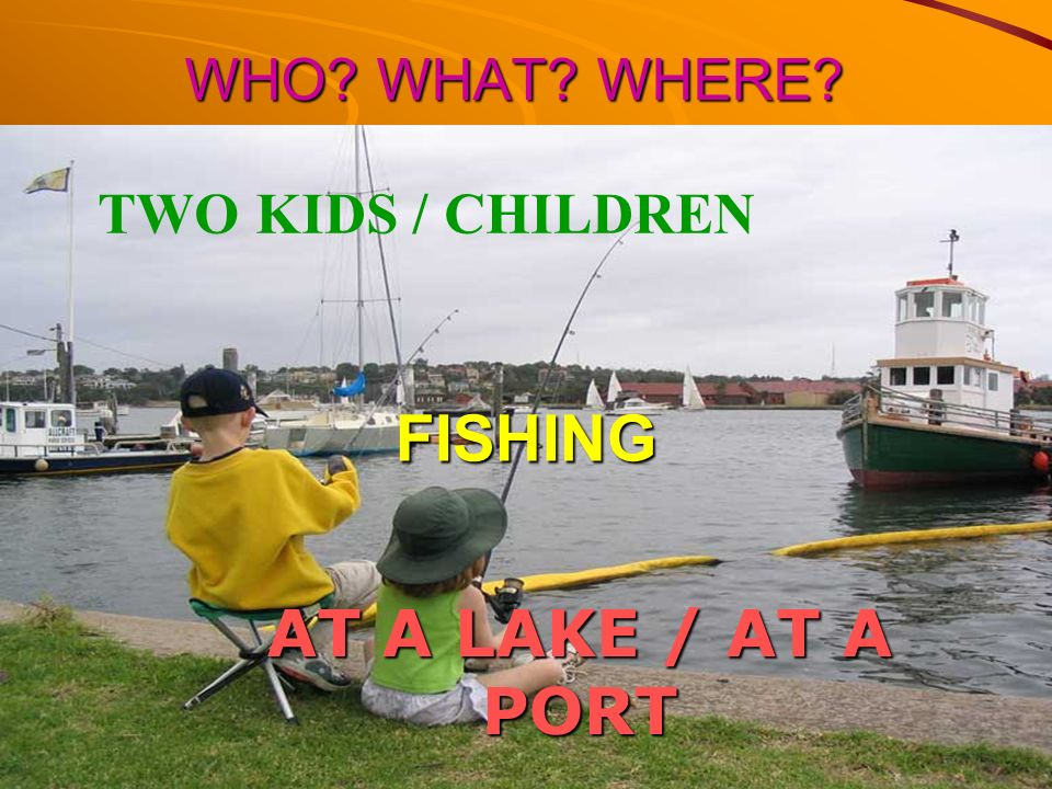 WHO WHAT WHERE TWO KIDS / CHILDREN FISHING AT A LAKE / AT A PORT