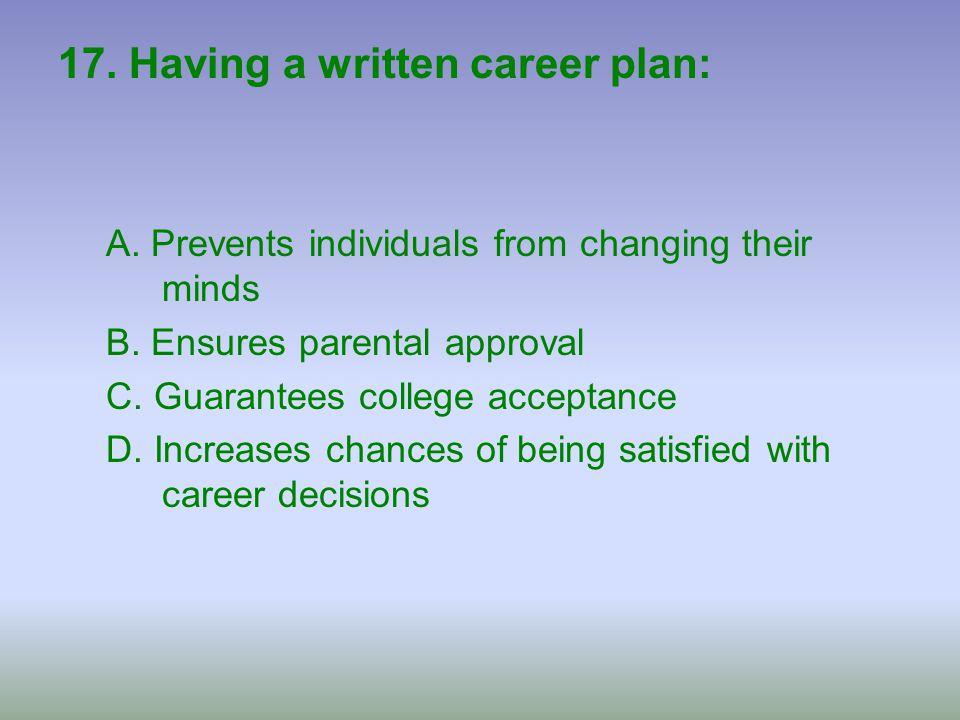 17. Having a written career plan: