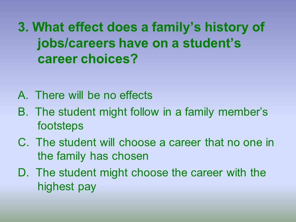 3. What effect does a family's history of jobs/careers have on a student's career choices
