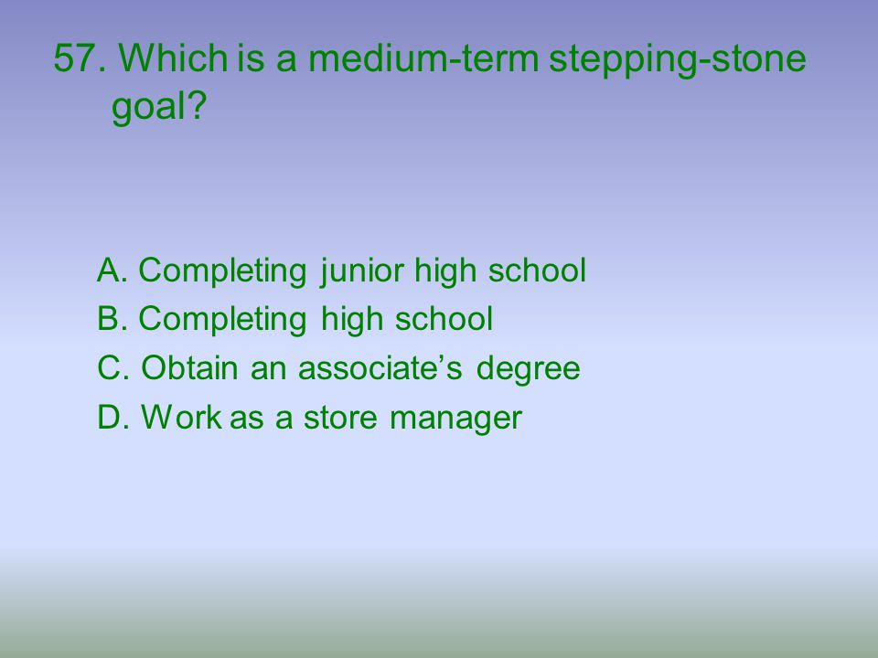 57. Which is a medium-term stepping-stone goal