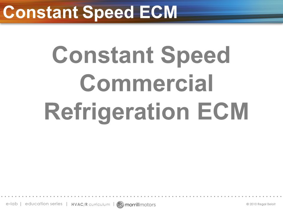 Constant Speed Commercial Refrigeration ECM