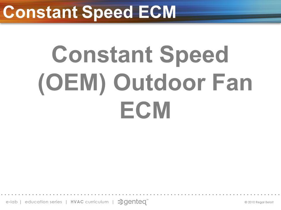 Constant Speed ECM S ECM