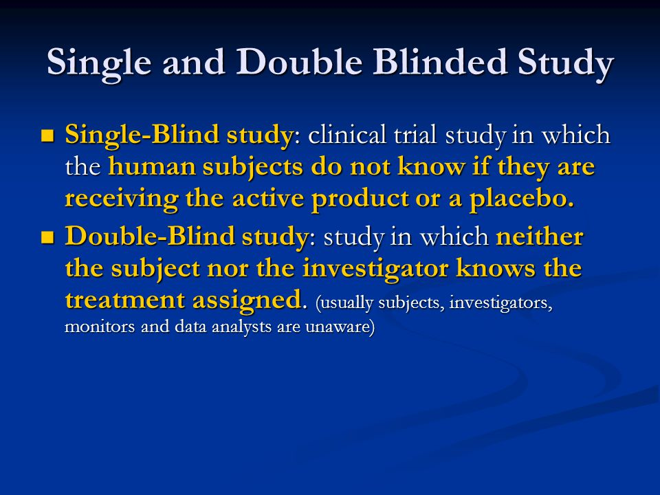 Single and Double Blinded Study