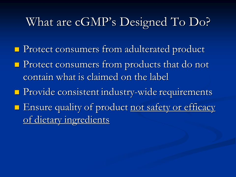 What are cGMP's Designed To Do