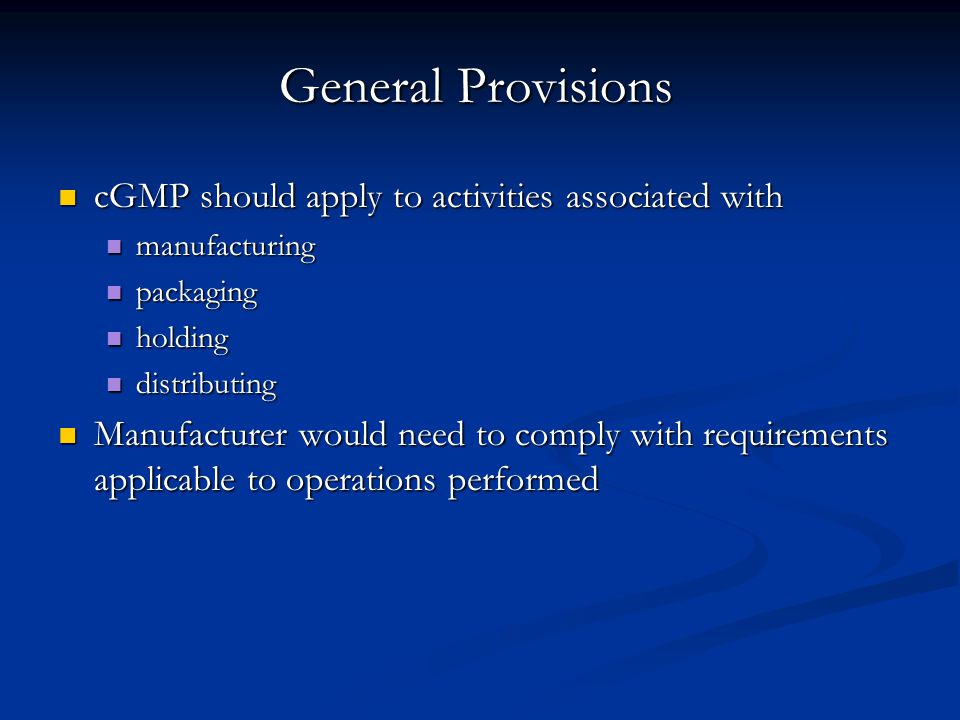 General Provisions cGMP should apply to activities associated with
