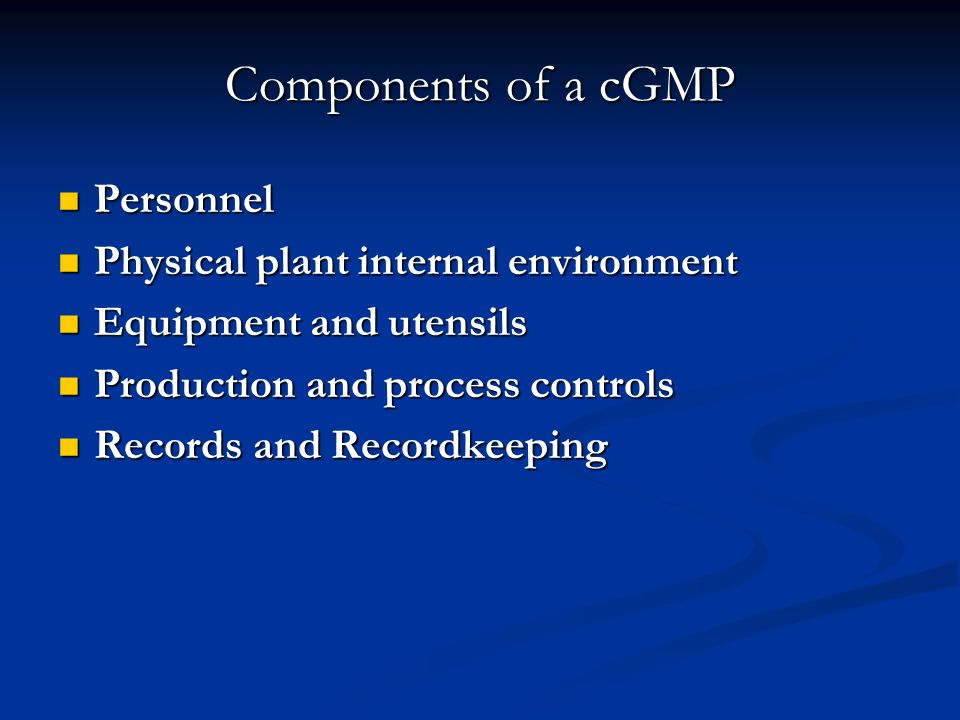 Components of a cGMP Personnel Physical plant internal environment