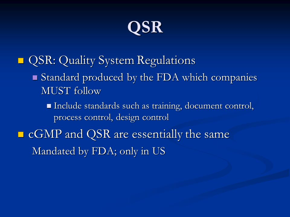 QSR QSR: Quality System Regulations