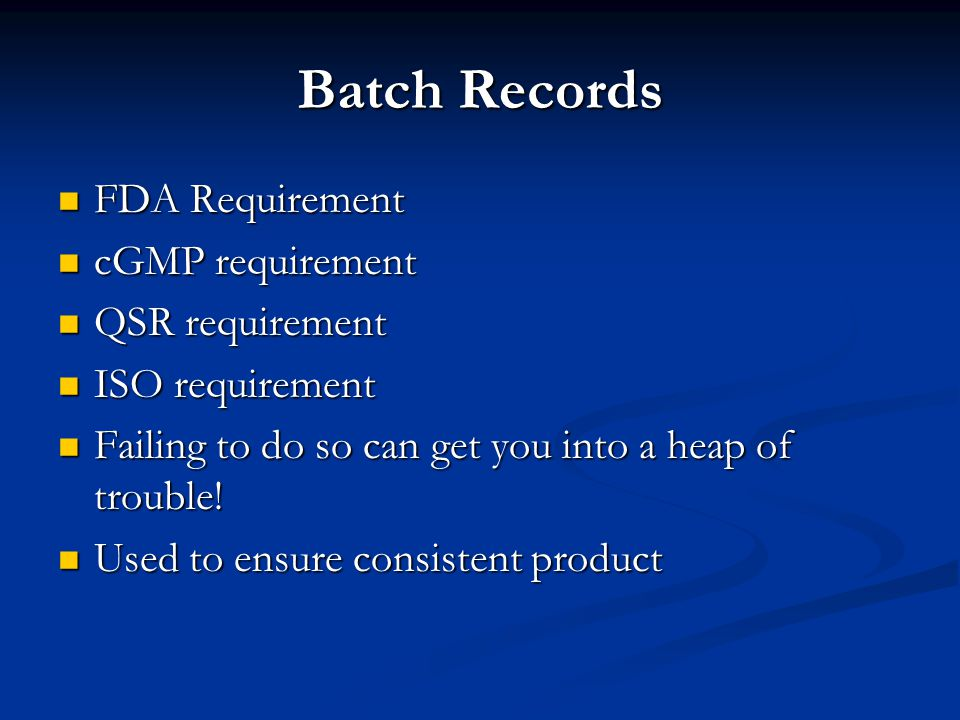 Batch Records FDA Requirement cGMP requirement QSR requirement