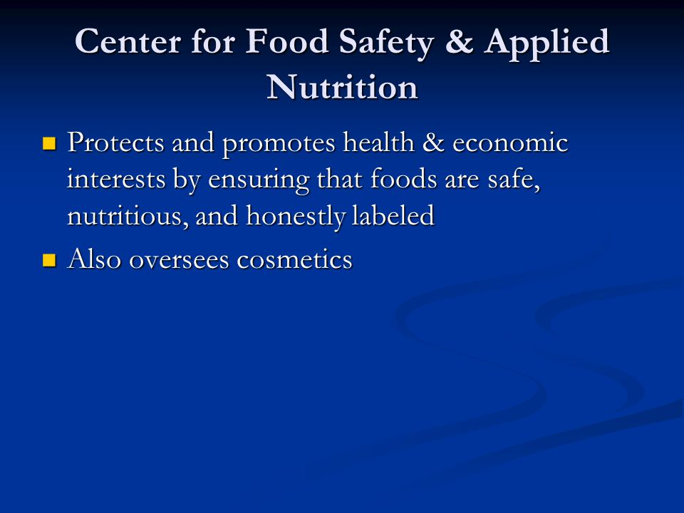 Center for Food Safety & Applied Nutrition