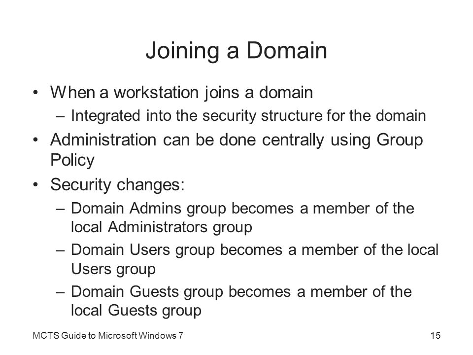 Joining a Domain When a workstation joins a domain