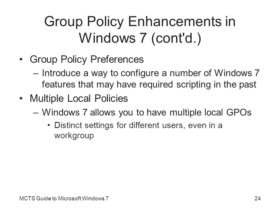 Group Policy Enhancements in Windows 7 (cont d.)