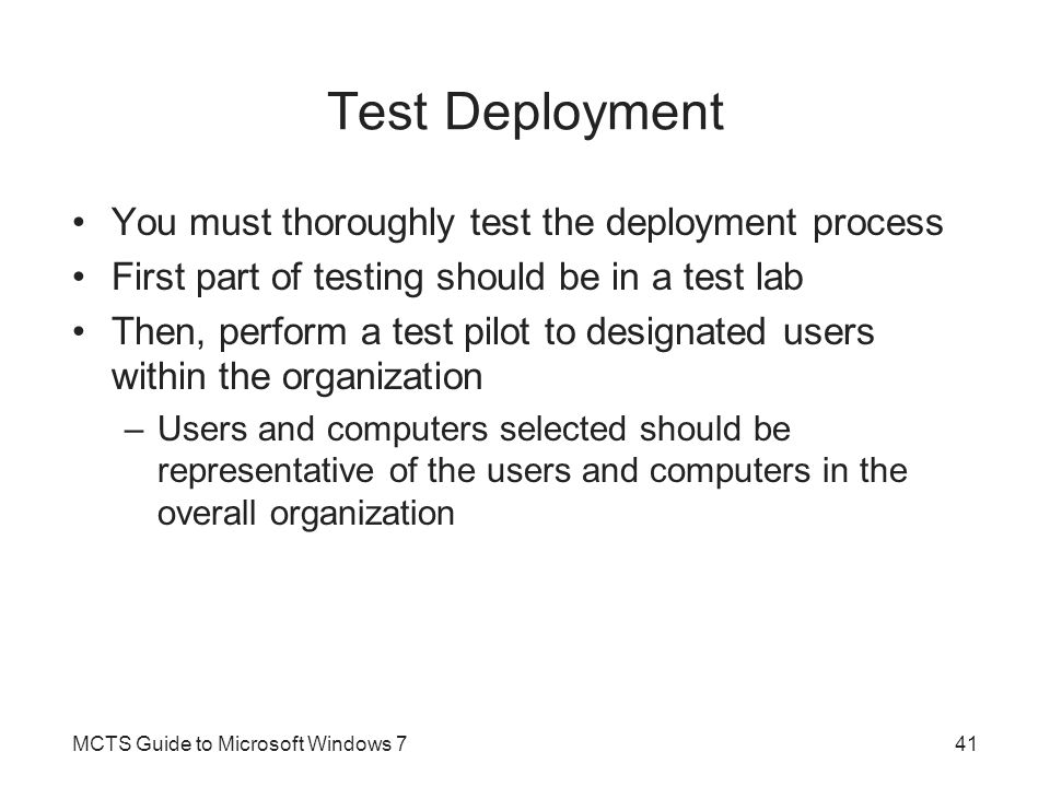 Test Deployment You must thoroughly test the deployment process