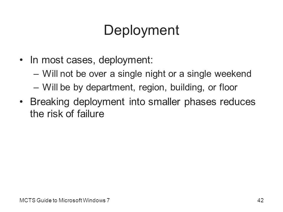 Deployment In most cases, deployment: