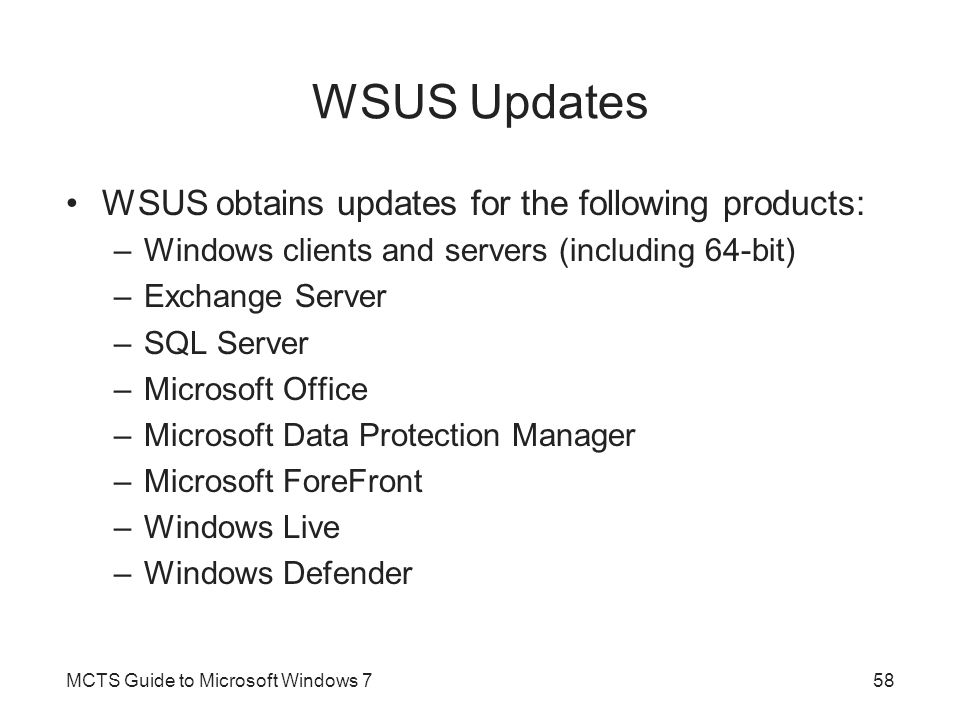 WSUS Updates WSUS obtains updates for the following products: