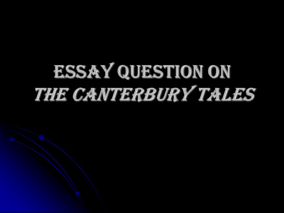 Essay Question On The Canterbury Tales  Ppt Video Online Download  Healthy Foods Essay also How To Write A Synthesis Essay  Assignment Helpers Perth