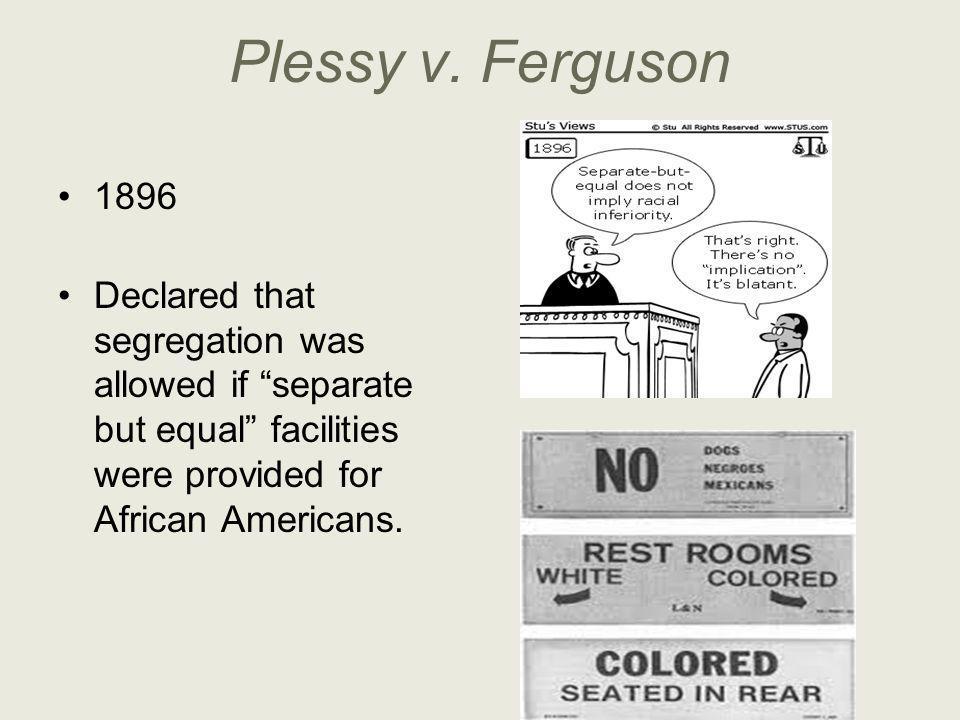 Plessy v. Ferguson 1896.
