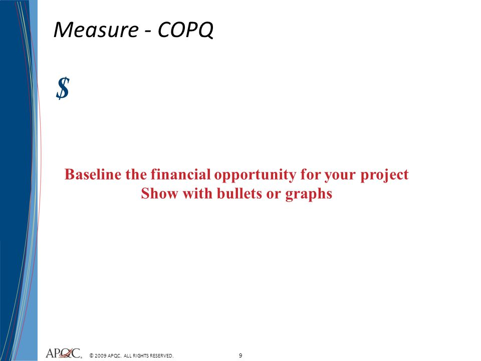 $ Measure - COPQ Baseline the financial opportunity for your project