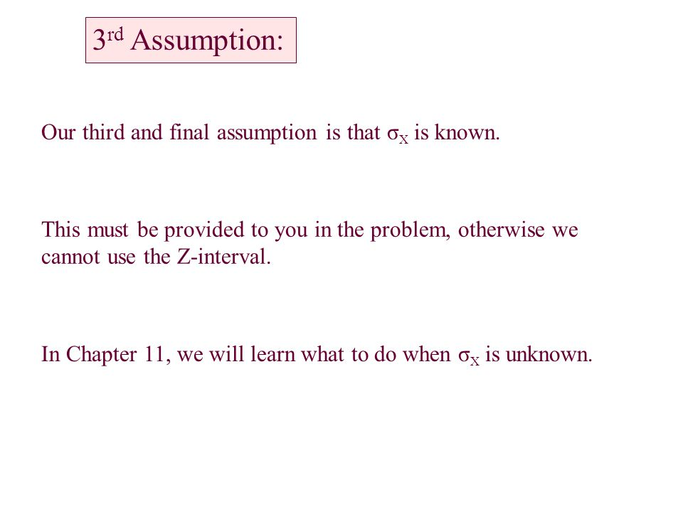 3rd Assumption: Our third and final assumption is that σX is known.
