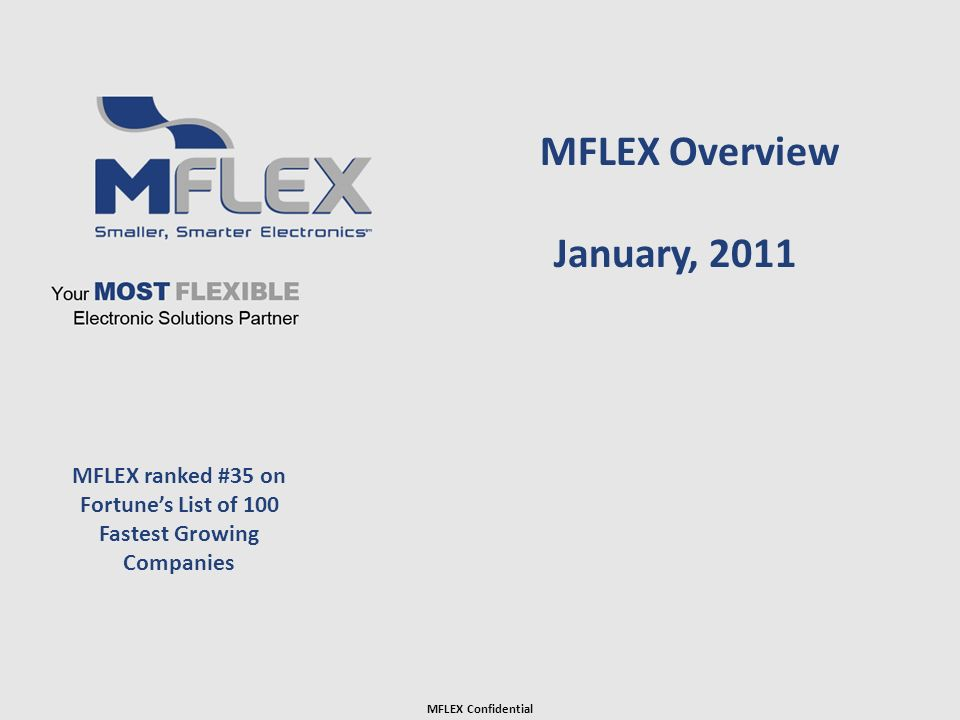 MFLEX Overview January, 2011