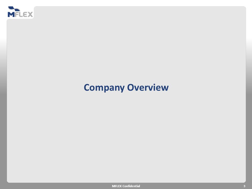 Company Overview MFLEX Confidential