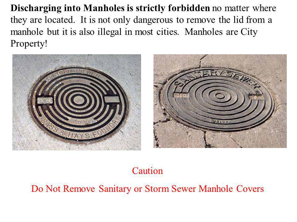 Do Not Remove Sanitary or Storm Sewer Manhole Covers