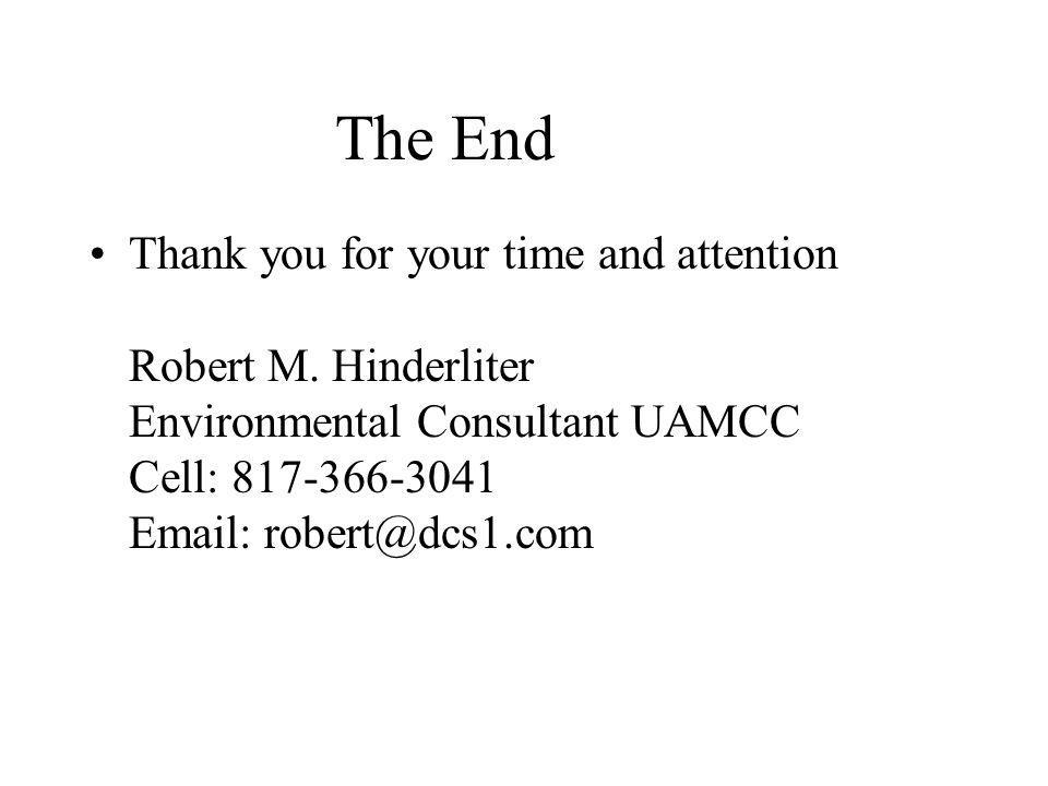 The End Thank you for your time and attention Robert M.