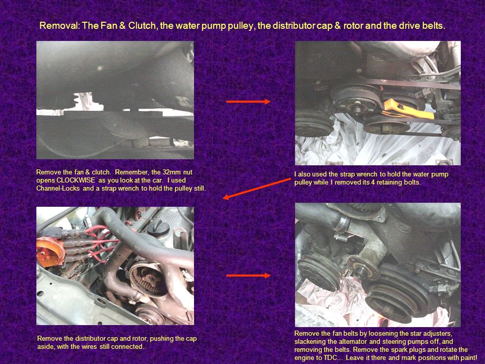 Removal: The Fan & Clutch, the water pump pulley, the distributor cap & rotor and the drive belts.