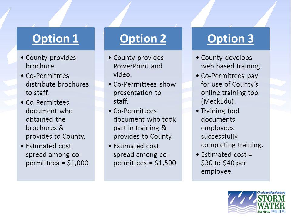 Option 1 Option 2 Option 3 County provides brochure.