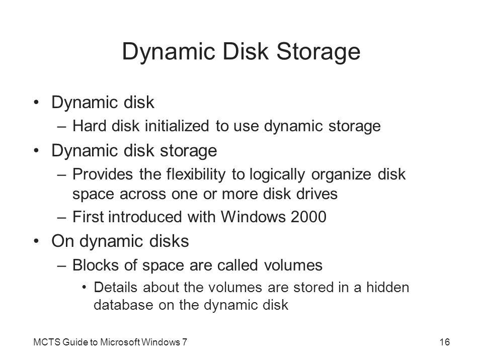 Dynamic Disk Storage Dynamic disk Dynamic disk storage