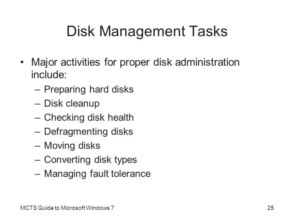 Disk Management Tasks Major activities for proper disk administration include: Preparing hard disks.