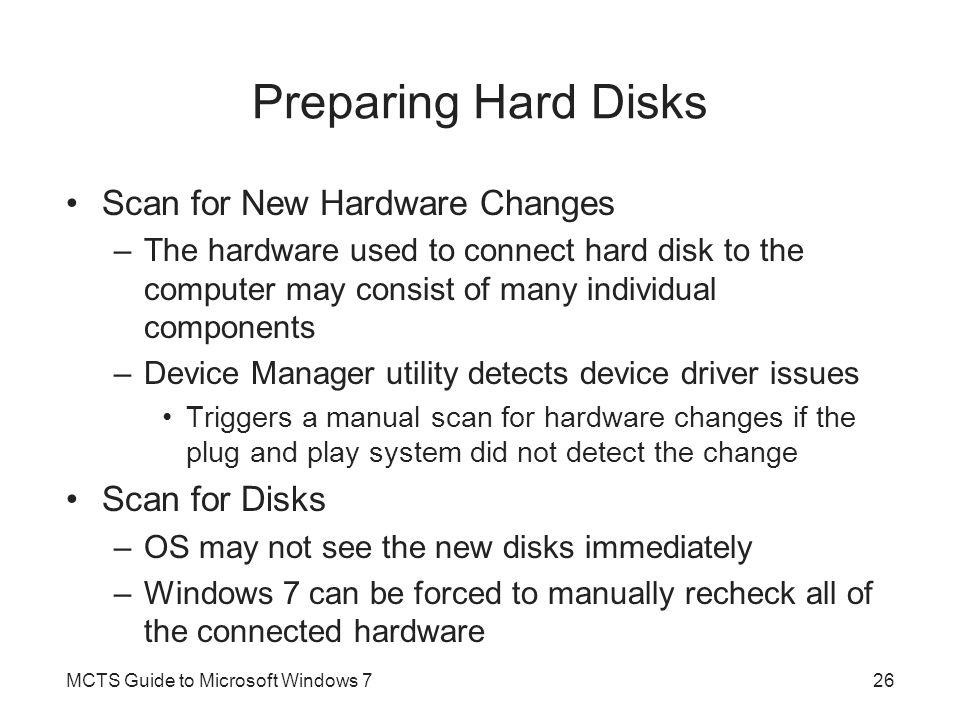Preparing Hard Disks Scan for New Hardware Changes Scan for Disks