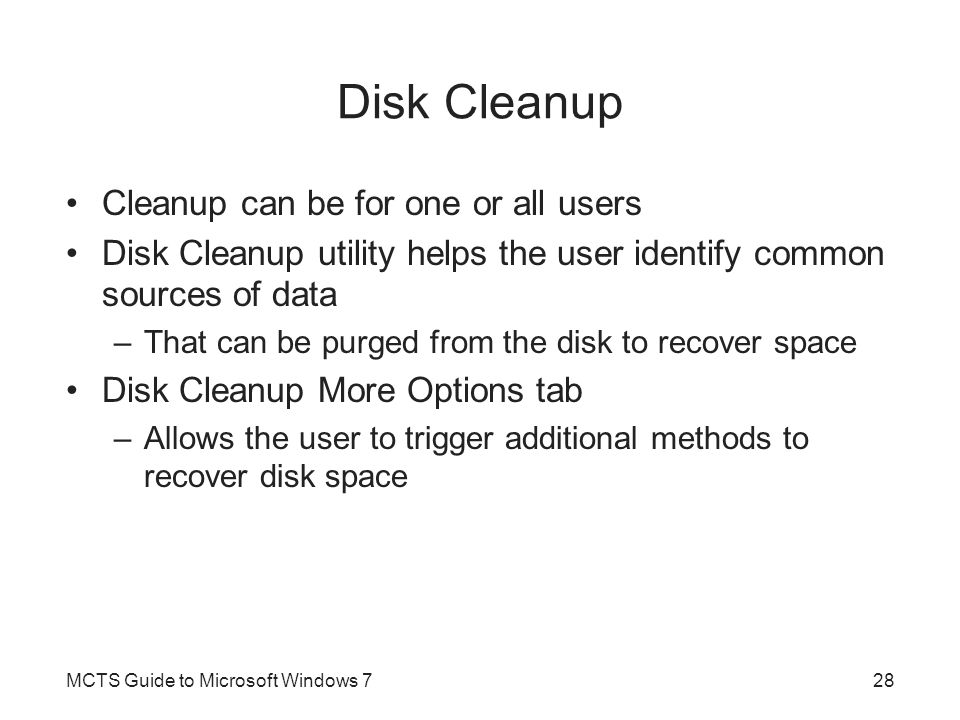 Disk Cleanup Cleanup can be for one or all users