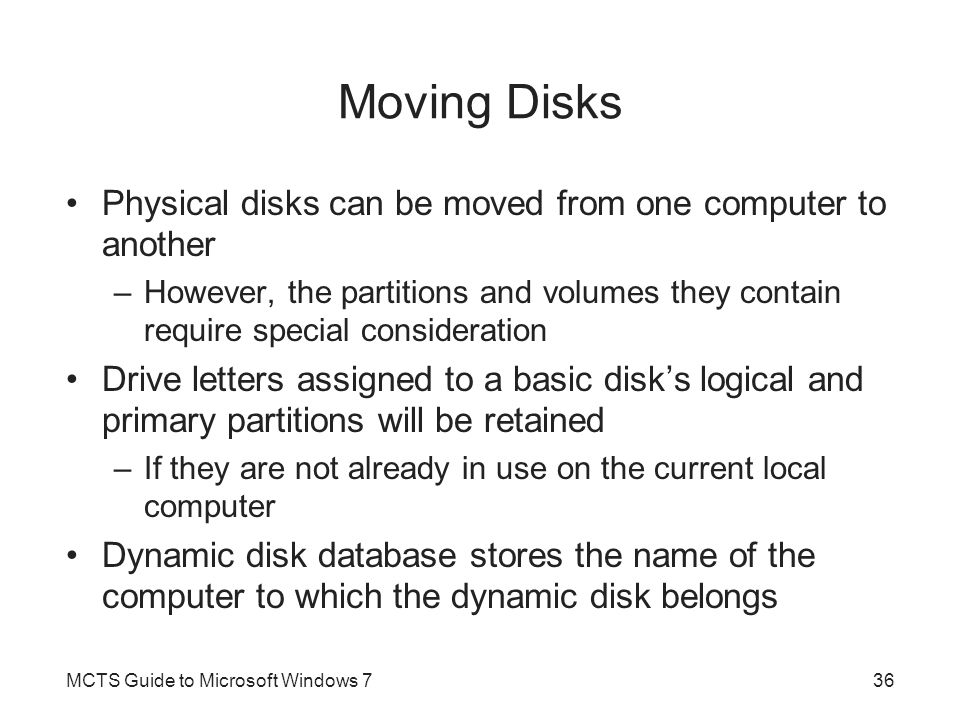 Moving Disks Physical disks can be moved from one computer to another