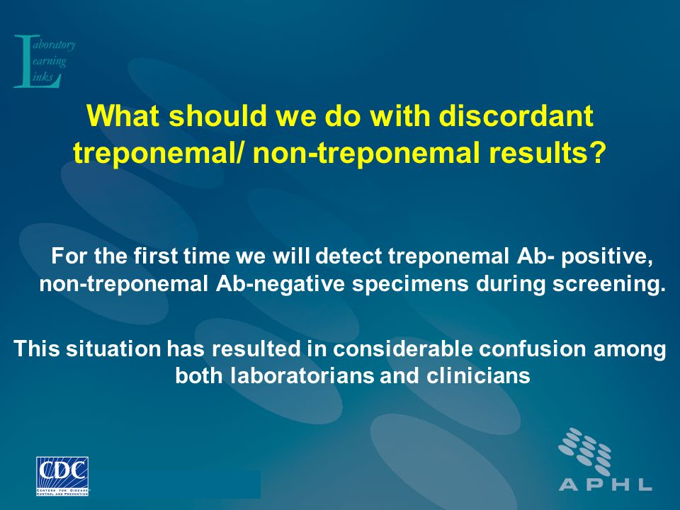 What should we do with discordant treponemal/ non-treponemal results