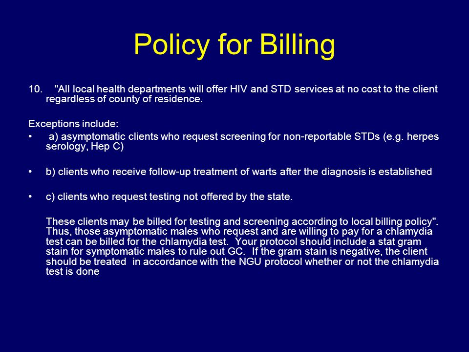 Policy for Billing 10. All local health departments will offer HIV and STD services at no cost to the client regardless of county of residence.