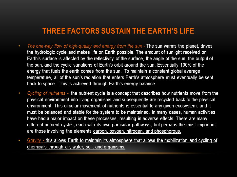 Three factors sustain the earth's life
