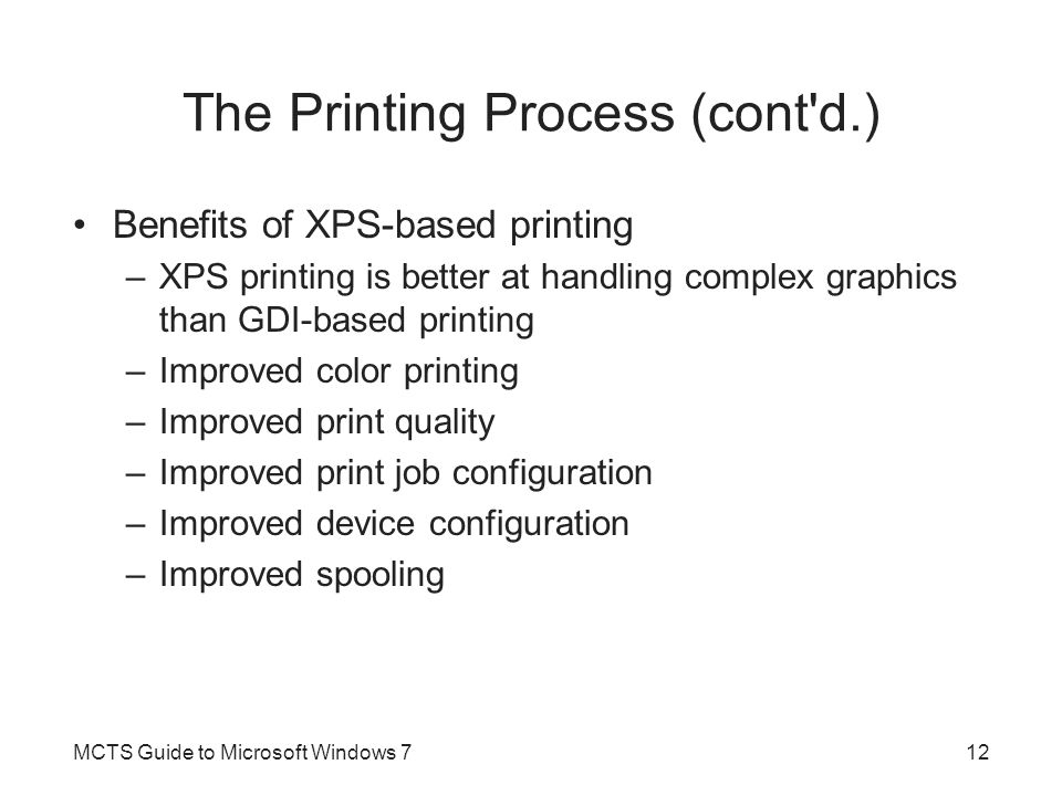 The Printing Process (cont d.)