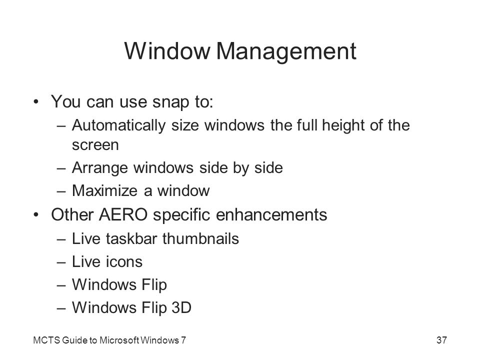 Window Management You can use snap to: