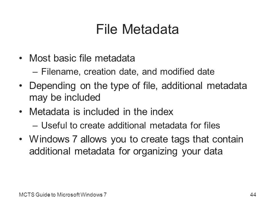 File Metadata Most basic file metadata