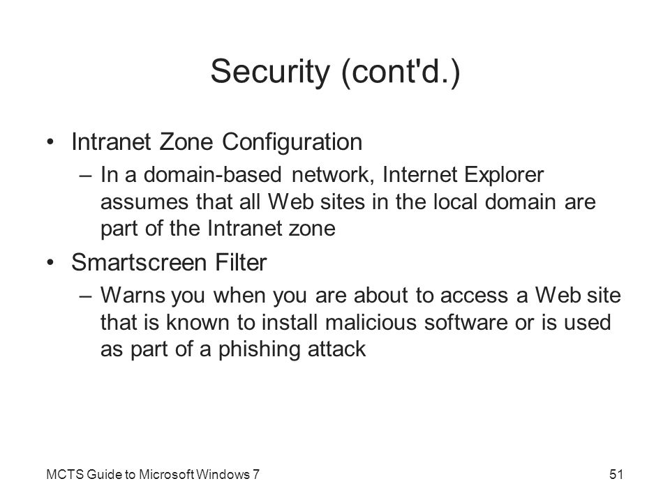 Security (cont d.) Intranet Zone Configuration Smartscreen Filter