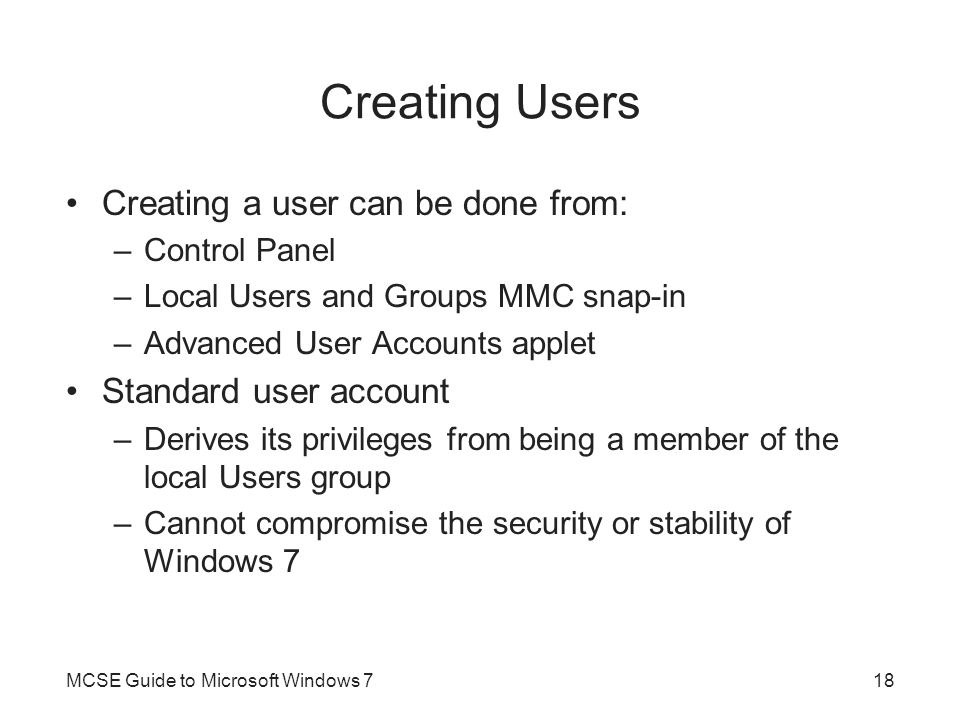 Creating Users Creating a user can be done from: Standard user account
