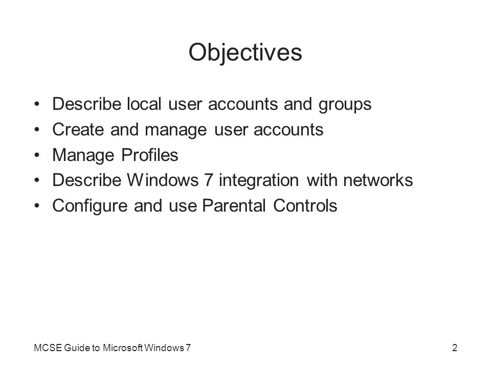 Objectives Describe local user accounts and groups