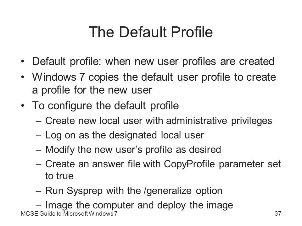 The Default Profile Default profile: when new user profiles are created.