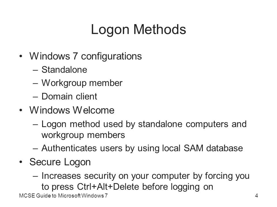 Logon Methods Windows 7 configurations Windows Welcome Secure Logon